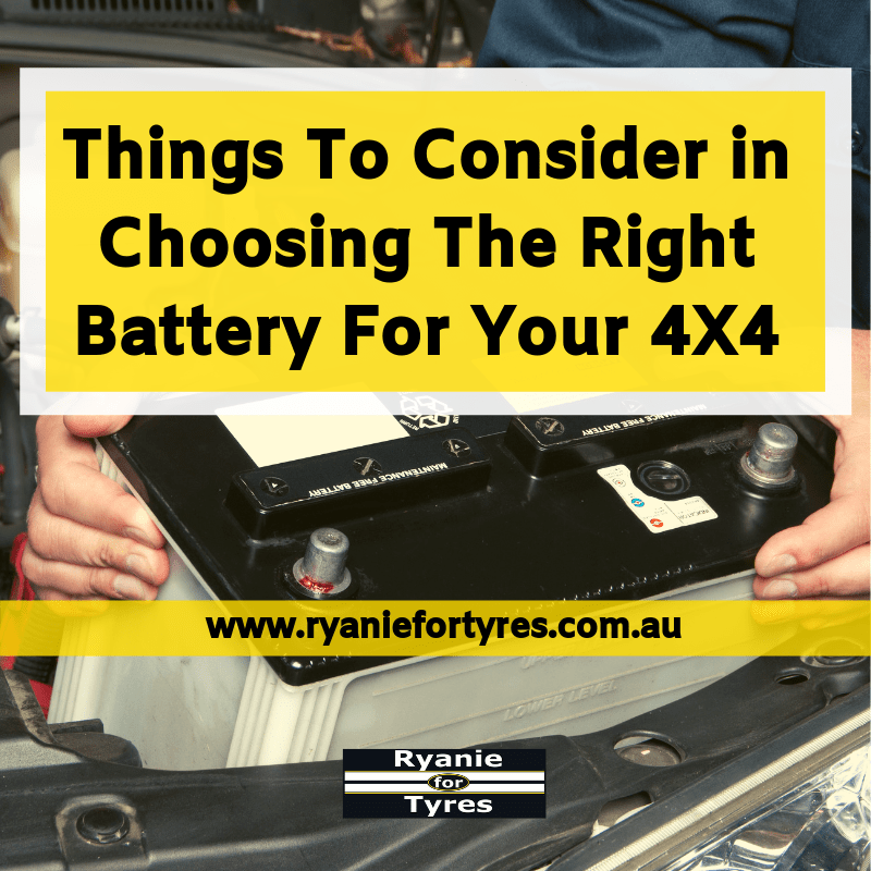 Things To Consider in Choosing The Right Battery For Your 4X4
